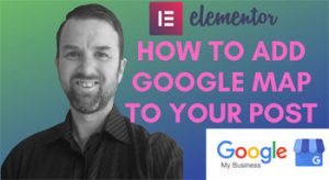 How to add Google map to your post with WP Elementor