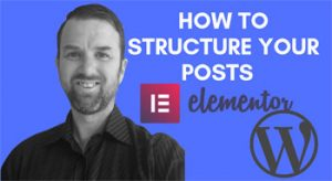 Web Design – How to structure your post with Elementor (using columns)
