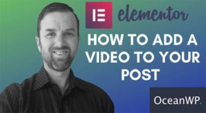 Web Design – How to add a video to your post with Elementor